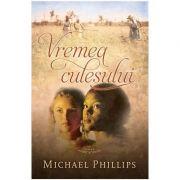 Vremea culesului Vol. 2 (SERIA Surorile din comitatul Shenandoah) - Michael Phillips