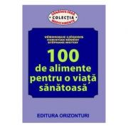 100 de alimente pentru o viata sanatoasa - Veronique Liegeois