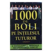 1000 de boli pe intelesul tuturor vol. 1 - Ch. Prudhomme, J.-F. D Ivernois