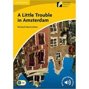 A Little Trouble in Amsterdam - Richard MacAndrew, Level 2 Elementary (First edition)