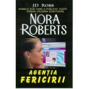 Agentia fericirii - J. D. Robb (Nora Roberts)