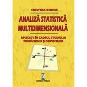 Analiza statistica multidimensionala. Aplicatii in cadrul studiului produselor si serviciilor - Cristina Boboc