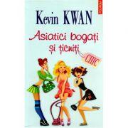 Asiatici bogati si ticniti - Kevin Kwan