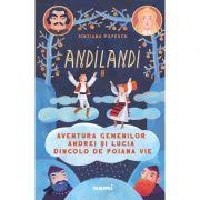 Aventura gemenilor Andrei si Lucia dincolo de Poiana Vie (Seria Andilandi, volumul 2) - Sinziana Popescu
