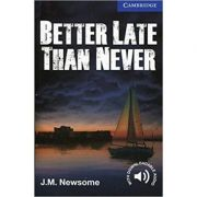 Better Late Than Never - J. M. Newsome (Level 5)