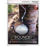 Bounce! The Wonderful World of Rubber - Karmel Schreyer (Level B2)