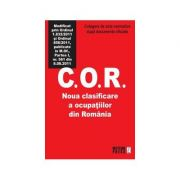 C. O. R. Noua clasificare a ocupatiilor din Romania - Culegere de acte normative