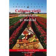 Calitatea vietii alimentatia si Mediul - Edgar Cayce