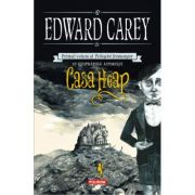Casa Heap. Primul volum al Trilogiei Iremonger - Edward Carey