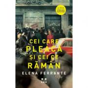 Cei care pleaca si cei ce raman (Tetralogia Napolitana, vol. 3) - Elena Ferrante