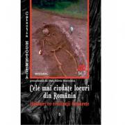 Cele mai ciudate locuri din Romania - intalniri cu civilizatii disparute - Boerescu Dan Silviu