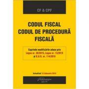 Codul fiscal. Codul de procedura fiscala. Actualizat la 15 februarie 2019
