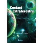 Contact extraterestru: dovezi si consecinte vol. 2 - Steven M. Greer