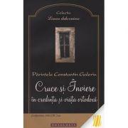 Cruce si Inviere in credinta si viata ortodoxa - Pr. Constantin Galeriu