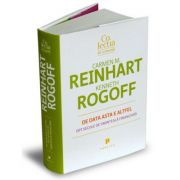 De data asta e altfel. Opt secole de sminteala financiara - Carmen Reinhart, Kenneth Rogoff