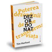 Dezordonat. Puterea dezordinii de a ne transforma viata - Tim Harford
