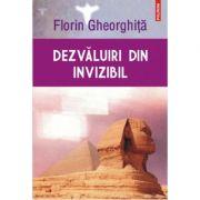 Dezvaluiri din invizibil. Editia II - Florin Gheorghita