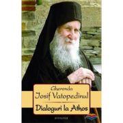 Dialoguri la Athos - Gheronda Iosif Vatopedinul