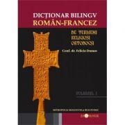 Dictionar bilingv de termeni religiosi ortodocsi (vol. I - roman-francez) - Felicia Dumas