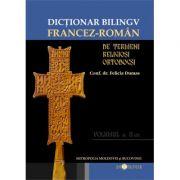 Dictionar bilingv de termeni religiosi ortodocsi (vol. II - francez - roman) - Felicia Dumas