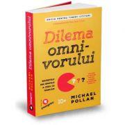 Dilema omnivorului. Editia pentru tinerii cititori. Secretele din spatele a ceea ce mancam - Michael Pollan