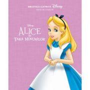 Disney. Alice In Tara Minunilor. Biblioteca Ilustrata