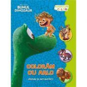 Bunul dinozaur. Coloram cu Arlo. Aventuri in culori - Disney