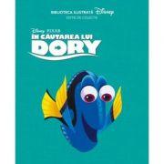 Disney: In Cautarea lui Dory. Biblioteca Ilustrata