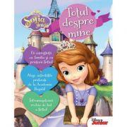 Disney Sofia Intai - Totul Despre Mine