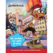 Zootropolis. Ne jucam... cu Judy si Nick - Disney