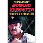 Domino Vendetta. Continuarea romanului Principiul dominoului - Adam Kennedy