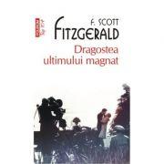 Dragostea ultimului magnat - Francis Scott Fitzgerald