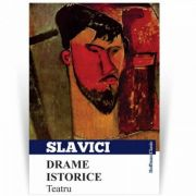 Drame istorice. Teatru - Ioan Slavici