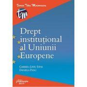 Drept institutional al Uniunii Europene - Gabriel-Liviu Ispas, Daniela Panc