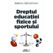 Dreptul educatiei fizice si sportului - Mircea Moldovan