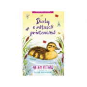 Ducky, o ratusca prietenoasa - Helen Peters