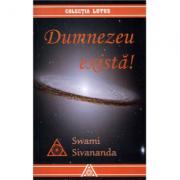 Dumnezeu exista! - Swami Shivananda