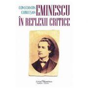 Eminescu in reflexii critice - Constatin Cublesan