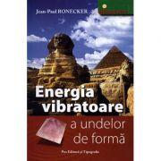 Energia vibratoare a undelor de forma - Jean-Paul Ronecker
