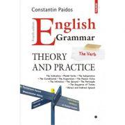 English Grammar. Theory and Practice. Editia a IV-a, revazuta si adaugita - Constantin Paidos
