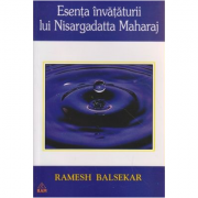 Esenta invataturii lui Nisargadatta Maharaj - Balsekar Ramesh
