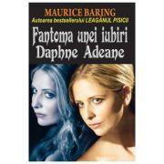 Fantoma unei iubiri. Daphne Adeane - Maurice Baring