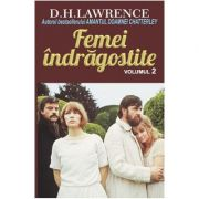 Femei indragostite. Volumul 2 - D. H. Lawrence