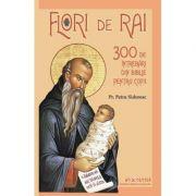 Flori de rai - 300 de intrebari din Biblie pentru copii - Pr. Petru Sidoreac