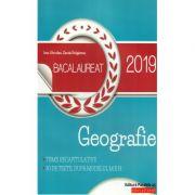 Geografie Bacalaureat 2019 - Teme recapitulative si 30 de teste, dupa modelul M. E. N