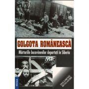 Golgota romaneasca. Marturiile bucovinenilor deportati in Siberia - Liliana Corobca, Dumitru Covalciuc