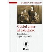Gustul amar al ciocolatei. Jurnalul unei supravietuitoare - Olimpia Zamfirescu