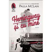 Hemingway si cu mine - Paula McLain