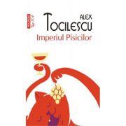 Imperiul pisicilor. Editia 2 - Alex Tocilescu