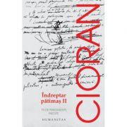 Indreptar patimas volumul 2 - Emil Cioran